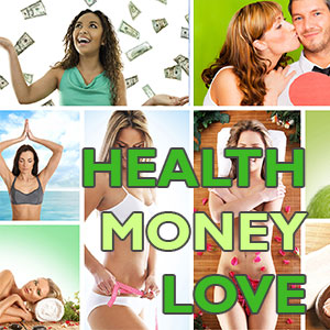 Health Money and Love
